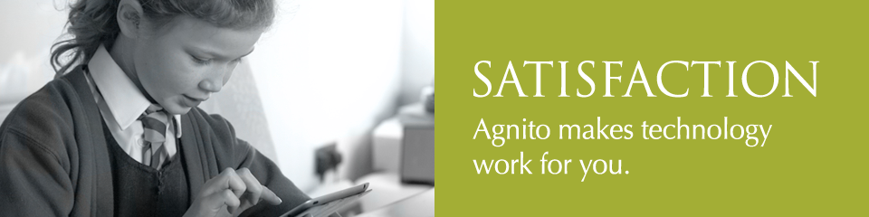 Satisfaction - Agnito makes technology work for you.